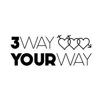 3 Way Your Way