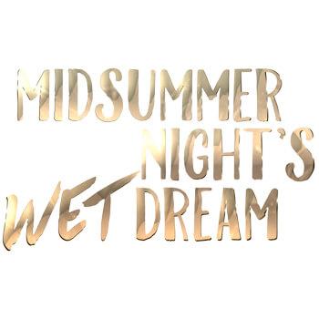 Midsummer Night's WET Dream