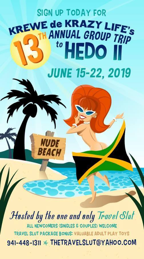 TravelSlut & Krewe de Krazy Life 13th Annual Group trip to Hedonism resort June 2019